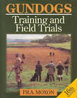 Gun Dogs: Training and Field Trials by P.R.A. Moxon (Hardback, 1996)