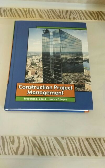 Construction Project Management by Gould, Frederick E.; Joyce, Nancy E.