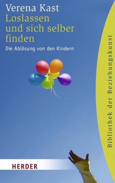 Kast, V: Loslassen und sich selber finden von Verena Kast (2013, Taschenbuch)