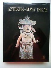 Azteken Maya Inkas Kunst Kultur in Mittel- und Südamerika 1980