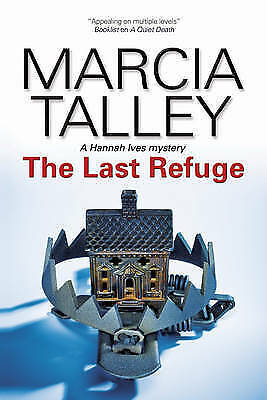 Talley, Marcia, The Last Refuge (A Hannah Ives Mystery), Very Good Book