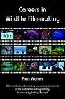 Careers in Wildlife Film-making by Jeffery Boswall, Piers Warren (Paperback, 2006)