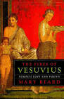 The Fires of Vesuvius: Pompeii Lost and Found by Mary Beard (Paperback, 2010)