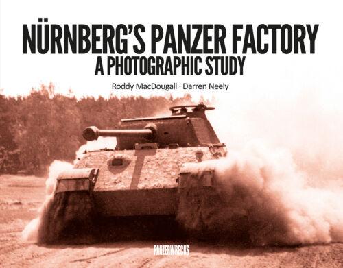 NEU MAN Nürnberg Panzerwerk Panzer V Panther Bildband NÜRNBERGS PANZER FACTORY
