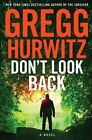 Don't LOOK Back by Gregg Hurwitz 9780312626839 Hardback 2014