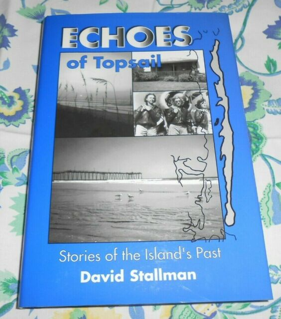 Echoes of TOPSAIL ISLAND NC Stories of the Island's Past Stallman North Carolina