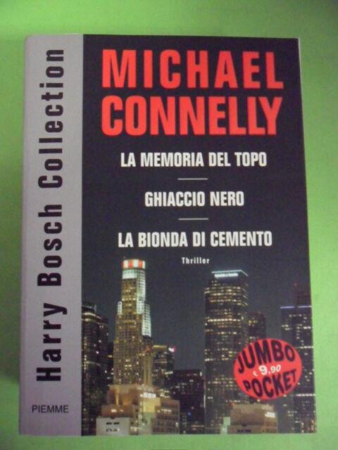 CONNELLY*MEMORIA DEL TOPO. GHIACCIO NERO. BIONDA DI CEMENTO - PIEMME 1°ED.2005