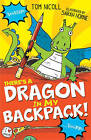 There's a Dragon in My Backpack! by Tom Nicoll (Paperback, 2016)