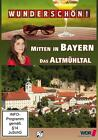 Mitten in BAYERN - Das Altmühltal - Wunderschön! (2014)