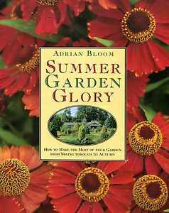 Bloom Adrian SUMMER GARDEN GLORY HOW TO MAKE THE MOST OF YOUR GARDEN FROM SPRI - Llanwrda, United Kingdom - Bloom Adrian SUMMER GARDEN GLORY HOW TO MAKE THE MOST OF YOUR GARDEN FROM SPRI - Llanwrda, United Kingdom