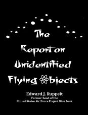 The Report on Unidentified Flying Objects  By Edward J. Ruppelt ; UFOs, aliens
