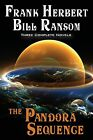 The Pandora Sequence: The Jesus Incident, the Lazarus Effect, the Ascension Factor by Frank Herbert, Bill Ransom (Paperback / softback, 2012)
