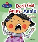 Don't Get Angry, Annie: Stay Calm by Lisa Regan (Paperback, 2014)