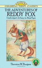 Dover Children's Thrift Classics: The Adventures of Reddy Fox by Thornton W. Burgess (1991, Paperback, Large Type)