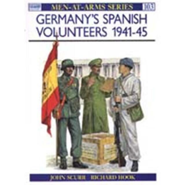 Germany's Spanish Volunteers 1941-45 (MAA Nr. 103) Osprey Men at Arms