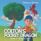 Colton's Pocket Dragon Book 1 Dragon Land 9781481714068 by Rebecca Massey
