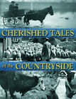 Cherished Tales of the Countryside by John Humphreys, Brian P. Martin, Valerie Porter, Tom Quinn, Louise Brodie, Jennifer Davies, Euan Corrie, Jean Stone (Hardback, 2004)