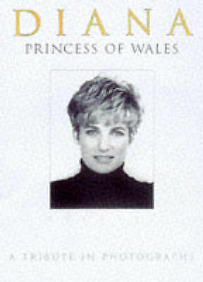 Diana, Princess of Wales 1961-1997: A Tribute in Photographs by Michael O'Mara B