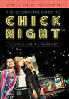 The Beginner's Guide to Chick Night: Your Handbook to Help and Happiness by Colleen Kleven (Hardback, 2011)
