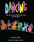 Dancing: The Pleasure, Power, and Art of Movement by Gerald Jonas (Hardback, 1998)