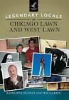 Legendary Locals of Chicago Lawn and West Lawn by Tracy J Krol, Kathleen J Headley (Paperback / softback, 2015)