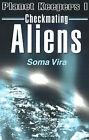 Checkmating Aliens by Soma Vira (Paperback / softback, 2000)