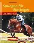 Die Reitschule Springen für Einsteiger von Inga Wolframm (2015, Taschenbuch)