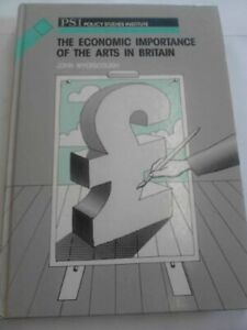 Economic-Importance-of-the-Arts-in-Britain-PSI-by-Myerscough-John-Hardback