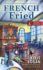 An Ethnic Eats Mystery: French Fried 2 by Kylie Logan (2017, Paperback)
