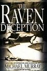 The Raven Deception by Michael Murray (Hardback, 2006)