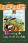 U.N.I.Q.U.E. Kids: Growing My Leadership Garden by Debra J Slover (Paperback / softback, 2009)
