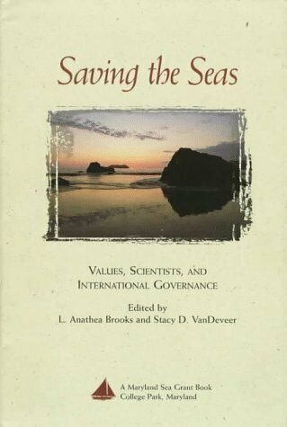 Saving the Seas  Values  Scientists  and International Governance