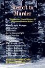 Resort to Murder : Thirteen Tales of Mystery by Minnesota's Premier Writers by Jess Lourey, David Housewright, William Kent Krueger, Scott Pearson and Ellen Hart (2007, Paperback)