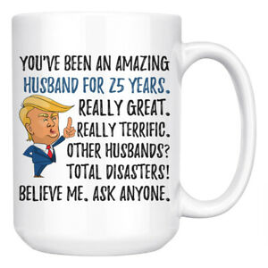 b44a8484 Funny 25th Anniversary Husband Trump Mug, 25 Years Anniversary Gifts ...