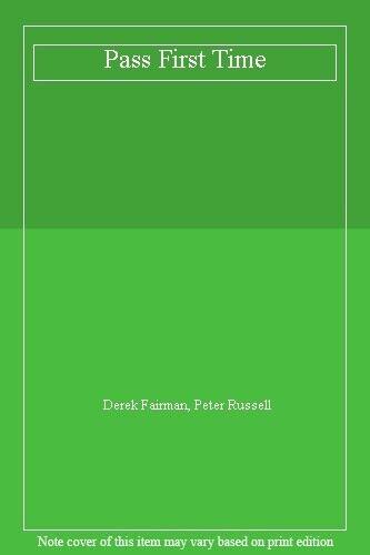 Pass First Time New Edition,Derek Fairman, Peter Russell