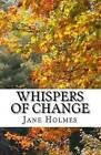 Whispers of Change: A Sam Garth Mystery by Jane Holmes (Paperback / softback, 2016)