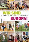 Wir sind Europa! von Regine Feldgen und Uwe Ommer (2012, Taschenbuch)