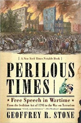 Perilous Times : Free Speech in Wartime - From the ...