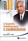 A Scientific Autobiography: S. Chandrasekhar by World Scientific Publishing Co Pte Ltd (Hardback, 2011)