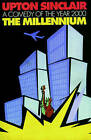 The Millenium: A Comedy of the Year 2000 by Upton Sinclair (Paperback, 2000)