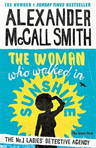 1 of 1 - The Woman Who Walked in Sunshine (No. 1 La... by McCall Smith, Alexan 1408706660