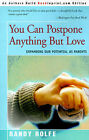 You Can Postpone Anything But Love: Expanding Our Potential as Parents by Randy C Rolfe (Paperback / softback, 2000)