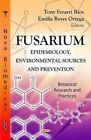 Fusarium: Epidemiology, Environmental Sources & Prevention by Nova Science Publishers Inc (Hardback, 2012)