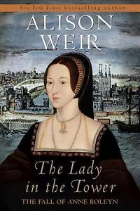 The-Lady-in-the-Tower-The-Fall-of-Anne-Boleyn-by-Alison-Weir