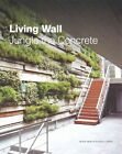 Living Wall: Jungle the Concrete by Jialin Tong (Hardback, 2013)