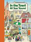 In the Town All Year 'Round by Rotraut Suzanne Berner (Hardback, 2008)