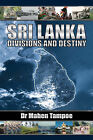 Sri Lanka: Divisions and Destiny by Visiting Fellow Mahen Tampoe (Paperback / softback, 2008)