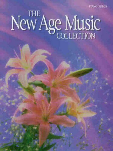 The New Age Music Collection  Piano Solos  The Complete Collection Se