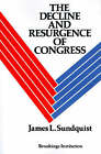 The Decline and Resurgence of Congress by James L. Sundquist (Paperback, 1981)