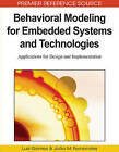 Behavioral Modeling for Embedded Systems and Technologies: Applications for Design and Implementation by IGI Global (Hardback, 2009)